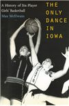 Iowa six-player girls' basketball was the most successful sporting activity for girls in American history, at its zenith involving more than 70 percent of the girls in the state.