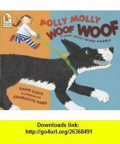 Polly Molly Woof Woof (9780744578669) David Lloyd , ISBN-10: 0744578663  , ISBN-13: 978-0744578669 ,  , tutorials , pdf , ebook , torrent , downloads , rapidshare , filesonic , hotfile , megaupload , fileserve