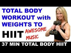 Hiit Workout with Weights, Total Body Hiit Workout Video, Hiit Workouts at Home - YouT First 24 min 12/17/15 complete 12/18/15