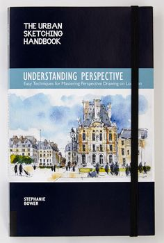 URBAN SKETCHING HANDBOOK: UNDERSTANDING PERSPECTIVE; EASY TECHNIQUES FOR MASTERING PERSPECTIVE DRAWING ON LOCATION