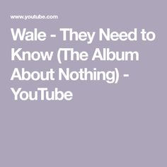 d67827e8ff11c Wale - They Need to Know (The Album About Nothing)