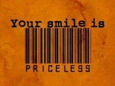 ur smile is priceless