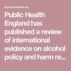 Public Health England has published a review of international evidence on alcohol policy and harm reduction