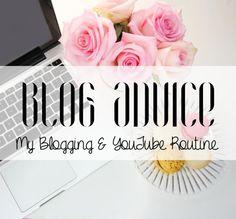 My Blogging & YouTube Routine