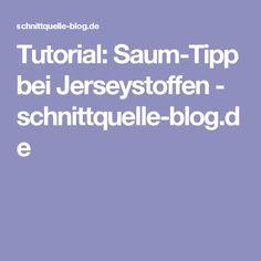 Tutorial: Saum-Tipp bei Jerseystoffen - schnittquelle-blog.de