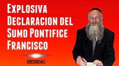 Explosiva declaración del Sumo Pontífice Francisco