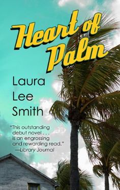 Heart of Palm by Laura Lee Smith, 	 Utina, Florida, is a small, down-at-heels southern town. Once enlivened by the trade in Palm Sunday palms and moonshine, Utina hasn't seen economic growth in decades, and no family is more emblematic of the local reality than the Bravos. Little do any of them know that Utina is about to meet the tide of development that has already engulfed the rest of Northeast Florida.