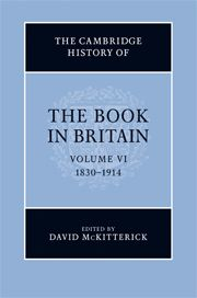 The Cambridge History of the Book in Britain; Edited by David McKitterick, University of Cambridge