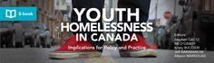 The Homeless Hub - Resource Youth Homelessness in Canada: Implications for Policy and Practice