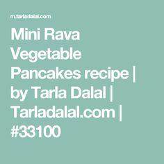 Mini Rava Vegetable Pancakes recipe | by Tarla Dalal | Tarladalal.com | #33100