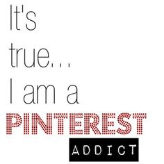 Yes I admit I am an addicted to pinterest huh such a shame but do fun to do