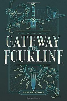 Gateway to Fourline The Fourline Trilogy