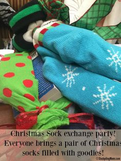 Christmas Sock exchange party! Everyone brings a pair of Christmas socks filled with goodies!