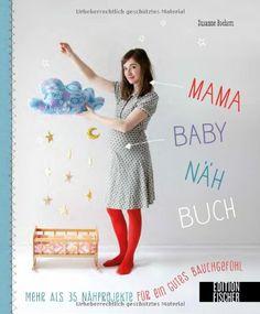 Mama-Baby-Nähbuch: Mehr als 35 Nähprojekte für ein gutes Bauchgefühl von Susanne Bochem http://www.amazon.de/dp/3863551478/ref=cm_sw_r_pi_dp_Okxlvb1TWMJWA