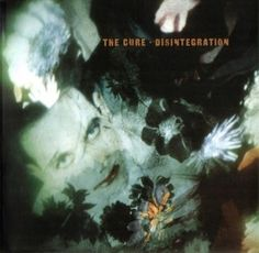 "The Cure's ""Disintegration"""