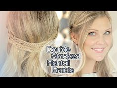 Double Stacked Fishtail Braids!! - YouTube