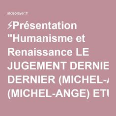"""⚡Présentation """"Humanisme et Renaissance LE JUGEMENT DERNIER (MICHEL-ANGE) ETUDE DES THEMES ET DE LA COMPOSITION."""""""