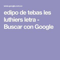 edipo de tebas les luthiers letra - Buscar con Google