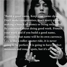 """Be concerned about doing good work""-Patti Smith"