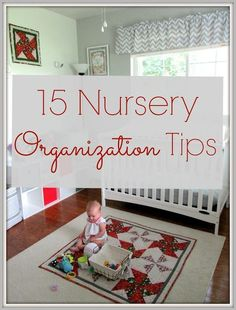 Reorganizing Emma's Nursery after 7 months: 15 Nursery Organization Tips I've Learned From Experience