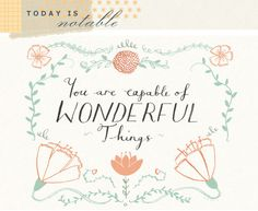 You are Capable of Wonderful Things