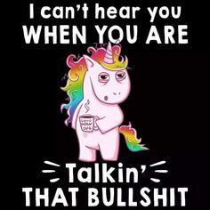 Unicorn I Can't Hear You When You're Talking That Bullsh!t Ladies T-Shirt Cotton Funny Unicorn Memes, Unicorn Pictures, Unicorn Images, Sparkle Quotes, Unicorn Mom, Emo Wallpaper, Unicorn Graphic, Looney Tunes Cartoons, Unicorn And Glitter