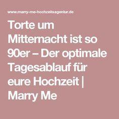 Torte um Mitternacht ist so 90er – Der optimale Tagesablauf für eure Hochzeit   Marry Me