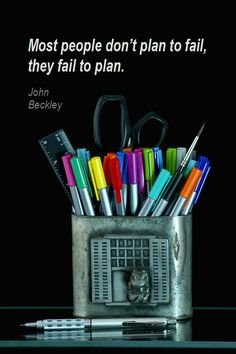 Most people don't plan to fail, they fail to plan. – John Beckley thedailyquotes.com