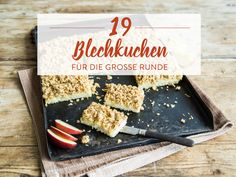 Unsere 19 besten Rezepte für Blechkuchen