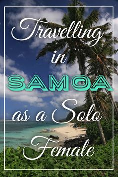 Travelling in Samoa is easy!! With blindingly white beaches often fringed with palm trees or black volcanic rocks (or both!!), friendly locals and beach front bungalows this is the perfect place to chill out!!
