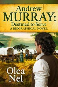Andrew Murray Destined To Serve: A Biographical Novel by Olea Nel ebook deal