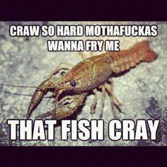 Craw so hard