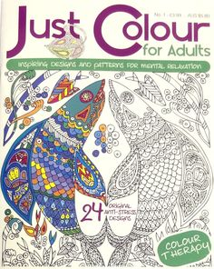 JUST COLOUR FOR ADULTS RELAXING THERAPY COLOURING BOOK STRESS RELIEVING Issue 1
