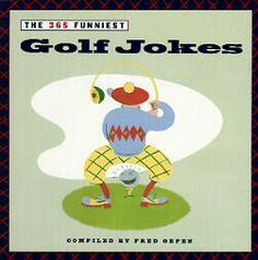 The 365 Funniest Golf Jokes by Fred Gefen (1995, Paperback) > http://www.ebay.com/itm/365-Funniest-Golf-Jokes-Fred-Gefen-1995-Paperback-/170841624261