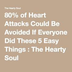 80% of Heart Attacks Could Be Avoided If Everyone Did These 5 Easy Things : The Hearty Soul
