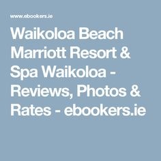 Waikoloa Beach Marriott Resort & Spa Waikoloa - Reviews, Photos & Rates - ebookers.ie