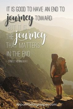 It is good to have an end to journey toward: but it is the journey that matters in the end. - Ernest Hemingway. Top travel quotes and travel sayings that will inspire you to plan a new adventure. Enjoy and share these quotes about travel with your friends and family, courtesy of https://airportparkinghelper.com where you'll find cheap airport parking tips, coupons and other budget travel deals. Embrace your wanderlust!
