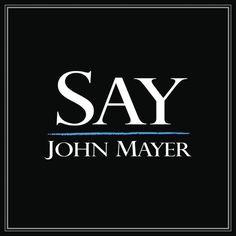 Say - John Mayer
