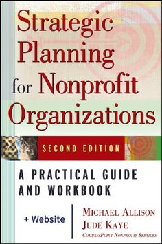 Book Cover Strategic Planning for Nonprofit Organizations: A Practical Guide and Workbook, Second Edition