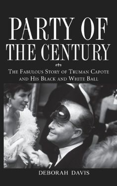 Party of the Century: The Fabulous Story of Truman Capote and His Black and White Ball by Deborah Davis http://www.amazon.com/gp/product/0471659665?ie=UTF8&camp=213733&creative=393185&creativeASIN=0471659665&linkCode=shr&tag=mansion00-20&linkId=6CJ6GLNMXCHG52TT