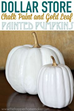 Chalk Paint and Golf Leaf Painted Dollar Store Pumpkins