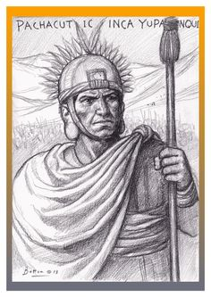 "Emperor Pachachuti. Ninth ruler of Kingdom of Cusco, and responsable for the creation of the Inca empire. His real name was Cusi Yupanqui, but after his unlikely victory against the Chankas, was called ""Pachacuti"" which means ""he who shakes the earth""."