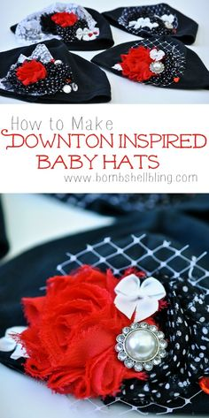 How to make Downton Abbey inspired baby hats.  CUTEST!!