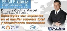 Viernes 6 de junio, Simposio SOCE – SEI – Bilbao 2014  Estrategia con implantes en el maxilar superior y parcialmente desdentado.  http://adin-iberica.com/formacion/index2.php  #formación #implantes #cursos #educación #protesis #dentitas #dental