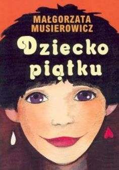 Malgorzata Musierowicz - Dziecko Piatku Good Old Times, Ebook Pdf, My Books, Disney Characters, Fictional Characters, Culture, Reading, Movie Posters, Link
