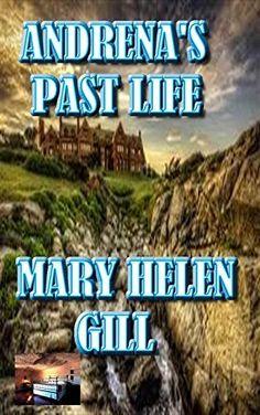 Andrena's Past Life by Mary Helen Gill, http://www.amazon.com/dp/B00OBIBLGE/ref=cm_sw_r_pi_dp_dKTnub0X9B7S6