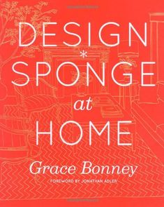 Design*Sponge at Home, Signed by Grace Bonney $15,80
