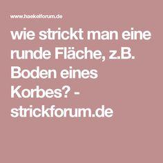 wie strickt man eine runde Fläche, z.B. Boden eines Korbes? - strickforum.de
