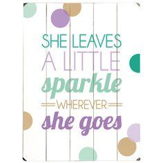 Just Like Big Mama Melanie Shankle...She Leaves A Little Sparkle Wall Décor