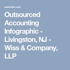 Outsourced Accounting Infographic - Livingston, NJ - Wiss & Company, LLP